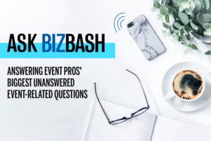 Ask BizBash: How Can I Get My Start in the Event Industry?